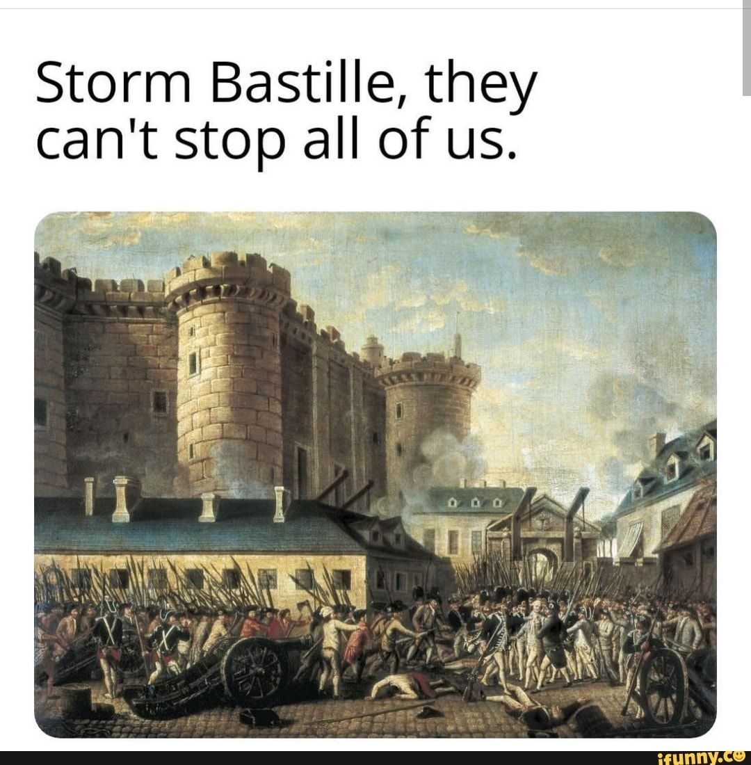 Storm Bastille They Can T Stop All Of Us Ifunny Bastille Historical Memes History Memes