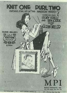 """Sheet music for """"Knit One, Purl Two"""" ca. 1944, US. Link goes to account of """"Knitting for Victory"""" home front campaigns of WWII. Hear Glenn Miller perform the music at https://www.youtube.com/watch?v=zYxi0HKiubY"""