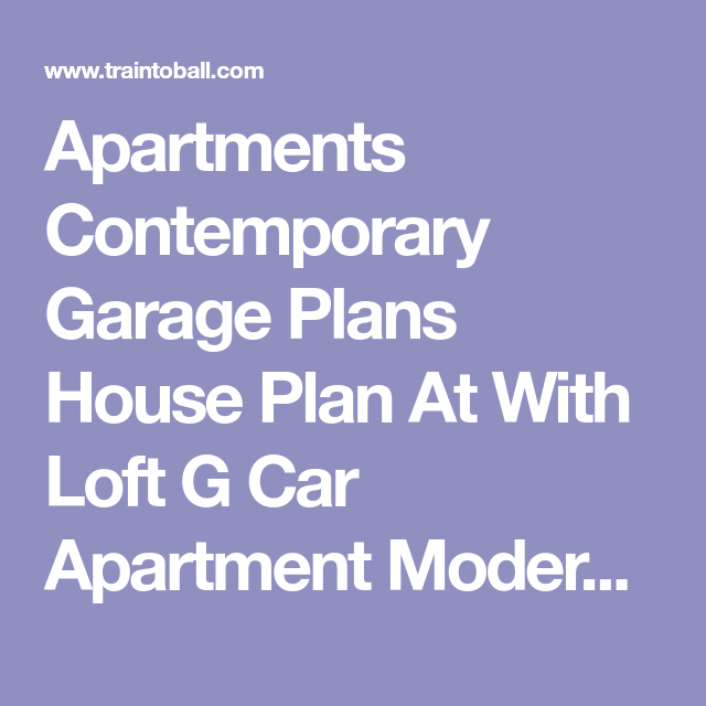 Apartments Contemporary Garage Plans House Plan At With