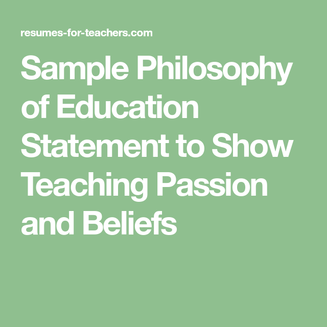Teaching Philosophy Examples Showing Passion And Beliefs Philosophy Of Education Teaching Philosophy Examples Teaching Philosophy