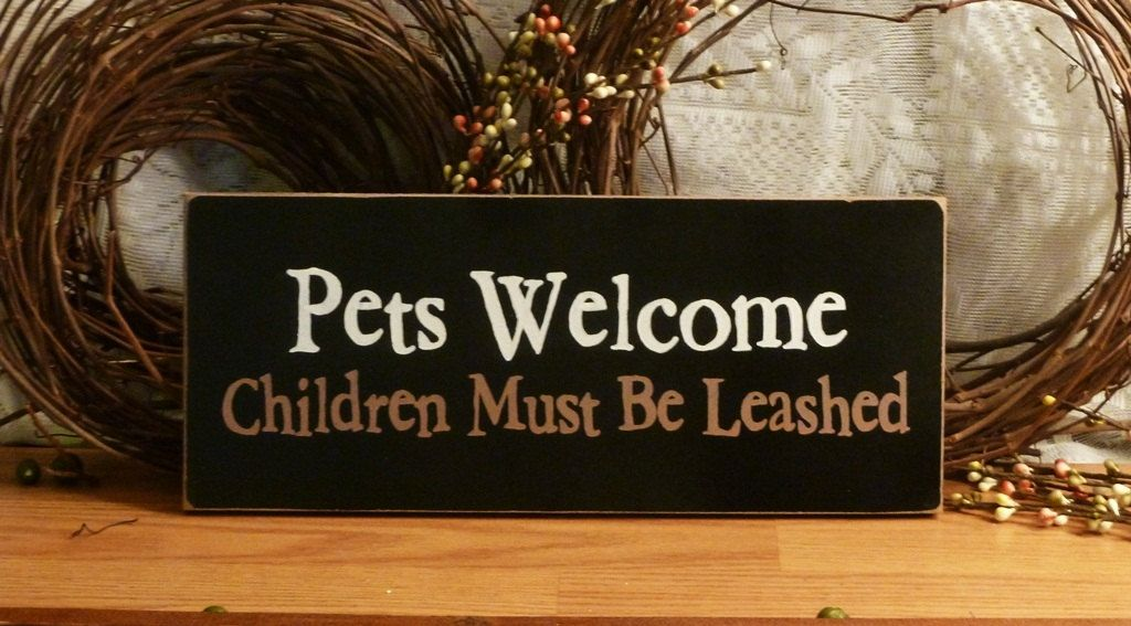Pets Children Must Be Leashed Funny Painted Wood