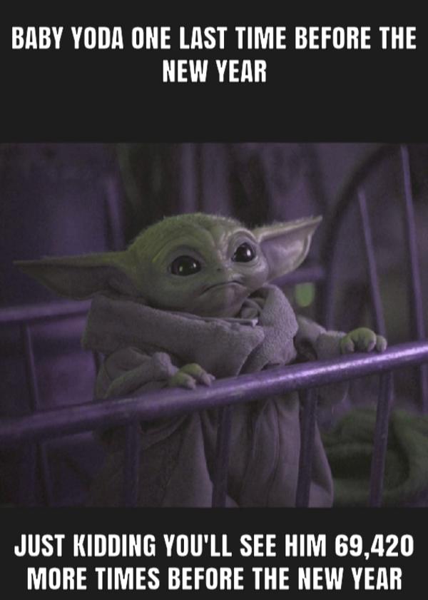 Happy Baby Yoda Year R Babyyoda Baby Yoda Grogu In 2021 Yoda Meme Yoda Funny Babies