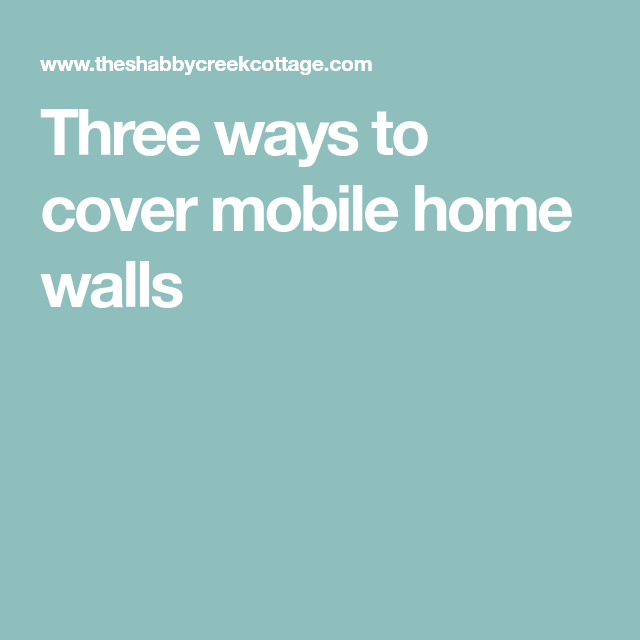 Three ways to cover mobile home walls | Mobile home