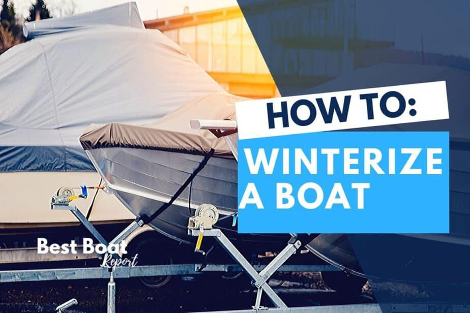 Winterizing A Boat Everything You Need To Know Best Boat Report Winterize Boat Best Boats Boat