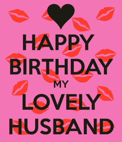happy birthday my lovely husband