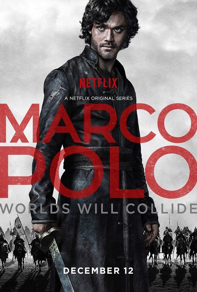 Trailer and Poster for Netflix\'s Epic Series MARCO POLO | Pinterest ...