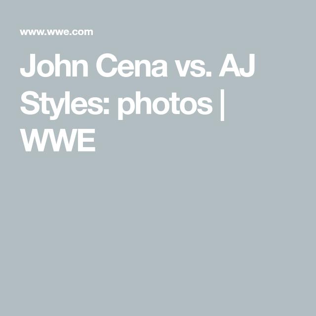 John Cena Vs Aj Styles Photos In 2021 Aj Styles John Cena John