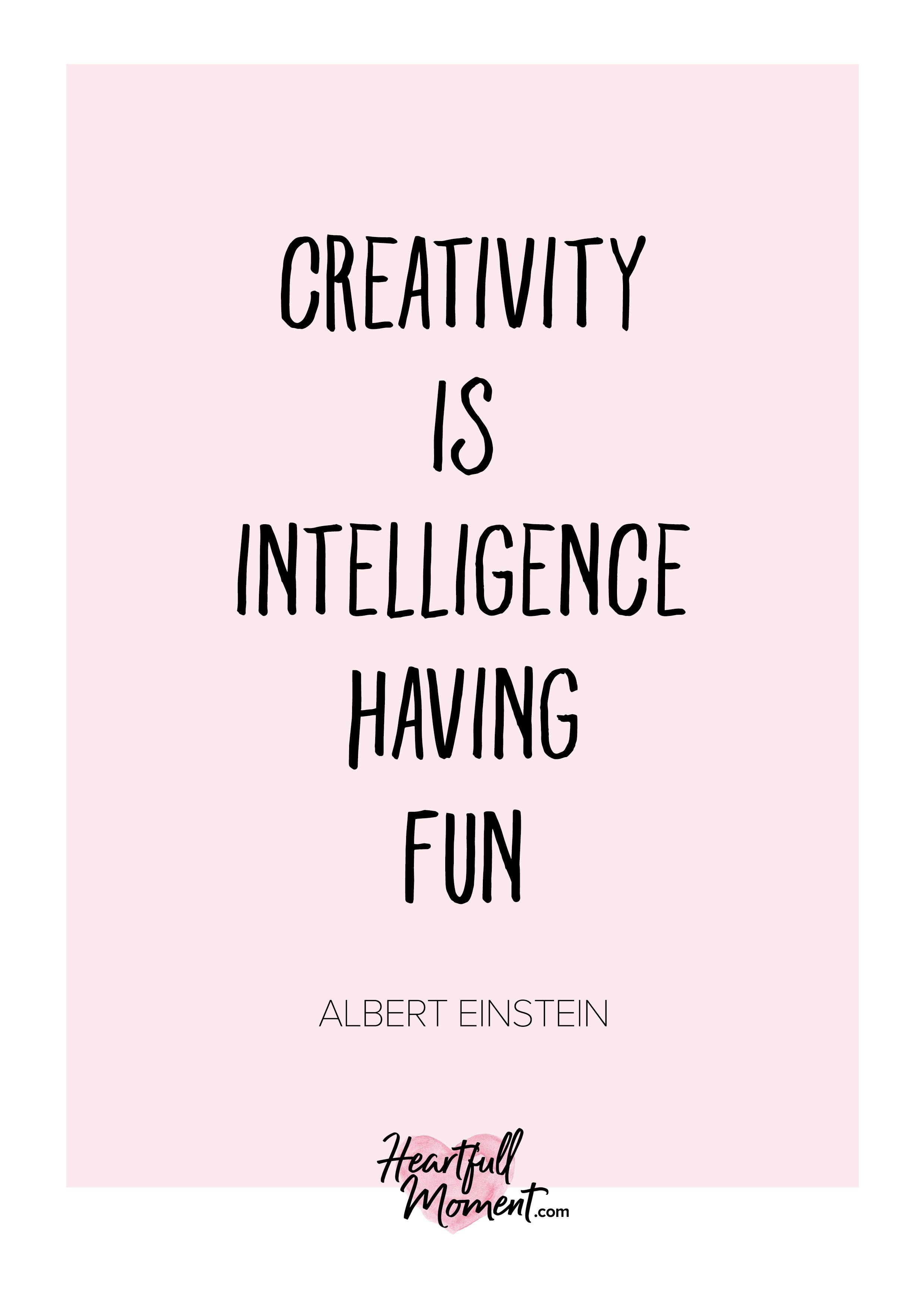 Creativity Is Intelligence Having Fun Creativity