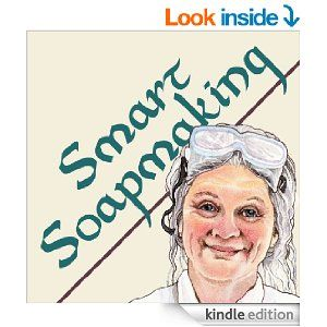 (A Top-Rated, Industry-Endorsed, Bestselling Guide to Soapmaking by Anne L. Watson! [180+ 5-Star Reviews])