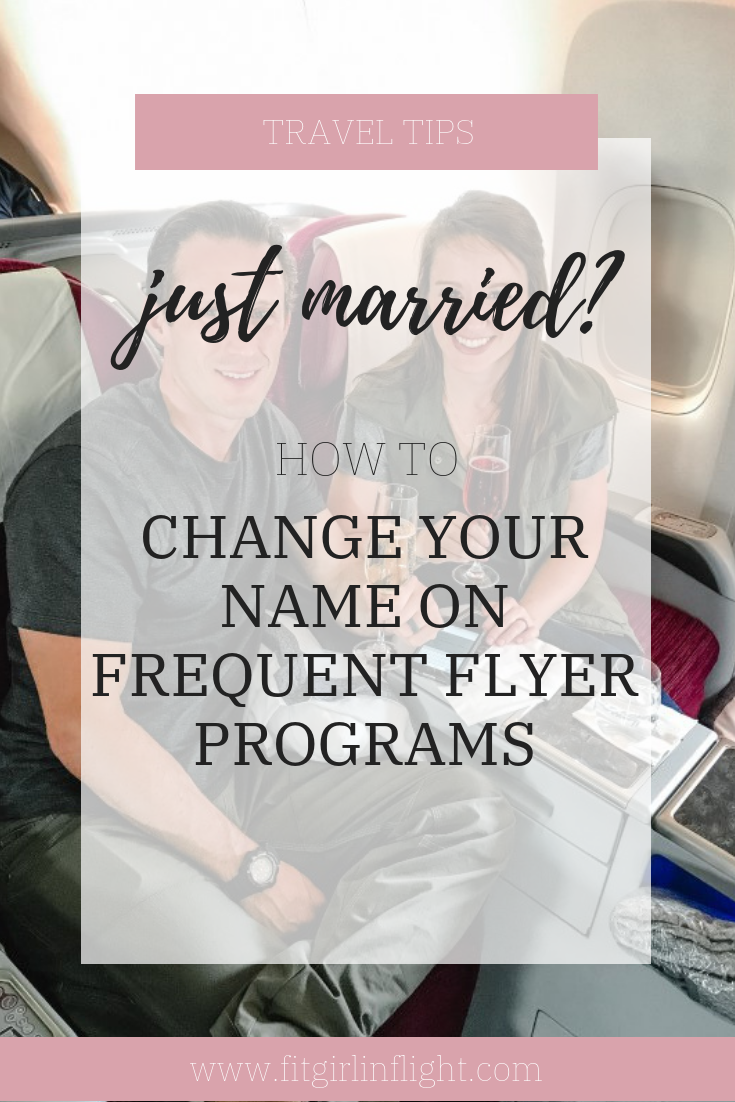Changing Your Name on Airline Frequent Flyer Programs ...