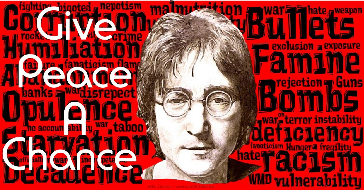 Givepeaceachance Johnlennon Quote Its All We Are Saying Music