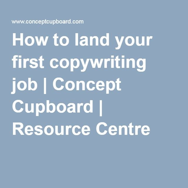 How To Land Your First Copywriting Job  Concept Cupboard