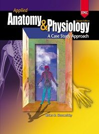 EMC Publishing's Applied Anatomy & Physiology: A Case Study Approach