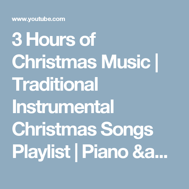 3 hours of christmas music traditional instrumental christmas songs playlist piano orchestra - Youtube Music Christmas Songs
