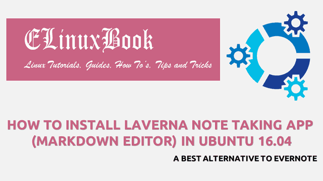 HOW TO INSTALL LAVERNA NOTE TAKING APP (MARKDOWN EDITOR