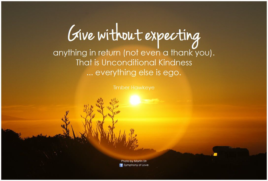 Give Without Expecting Anything In Return Not Even A