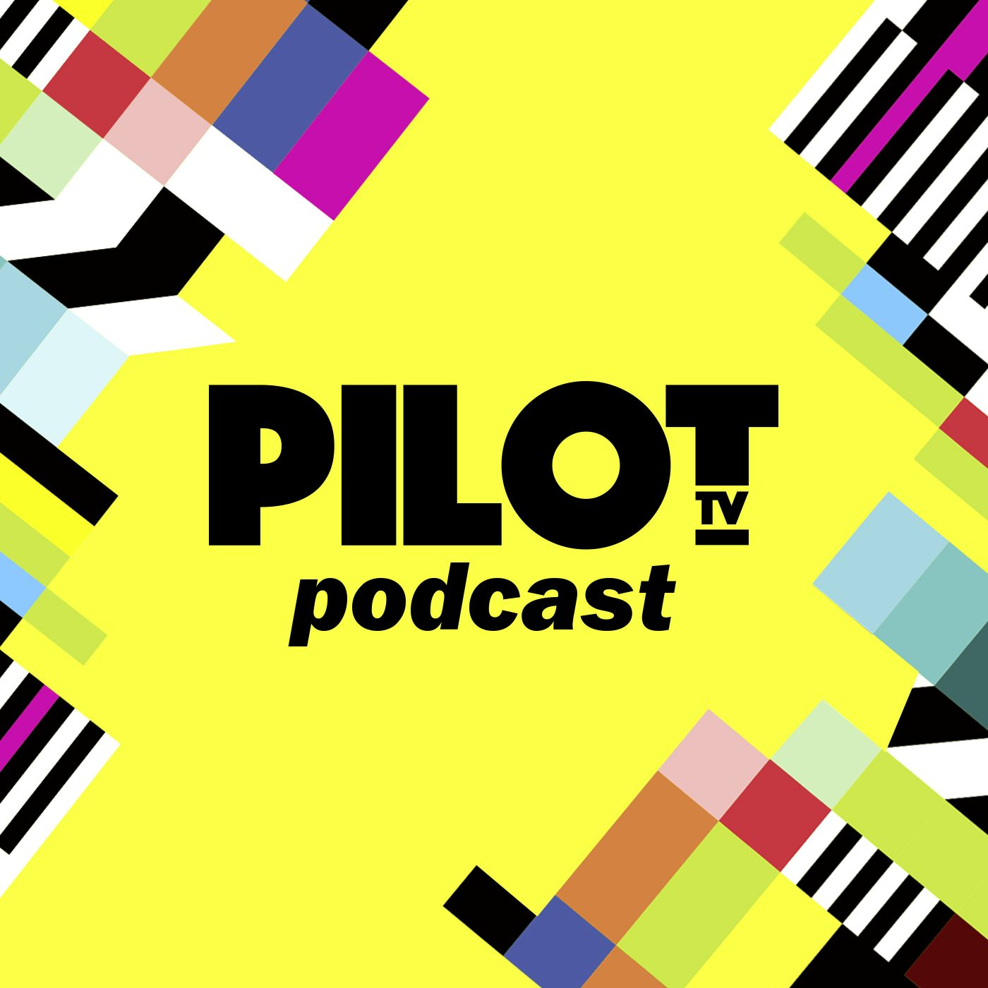 Pilot TV podcast Podcasts, Pilot, New shows