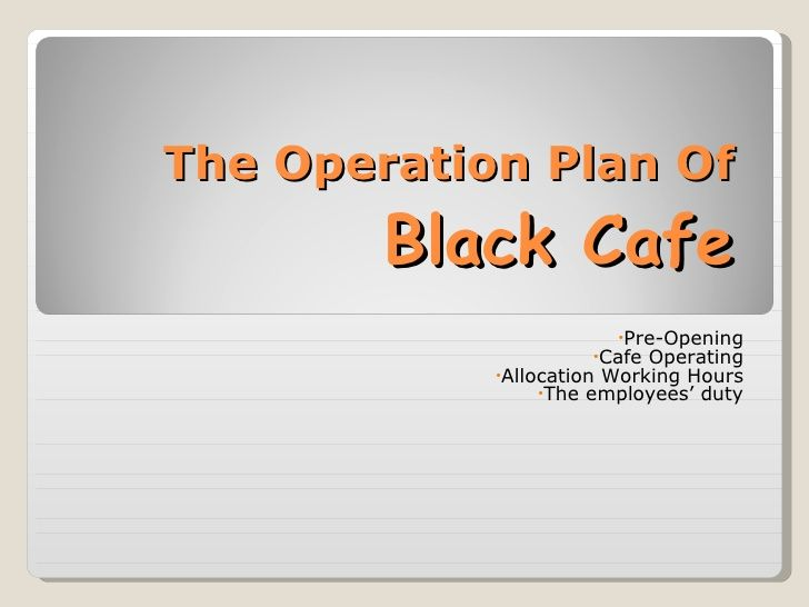 The Operation Plan Of Black Cafe Coffee Shop How To