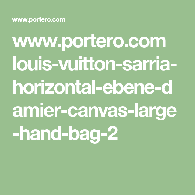 www.portero.com louis-vuitton-sarria-horizontal-ebene-damier-canvas-large-hand-bag-2