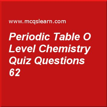 Learn quiz on periodic table o level chemistry o level chemistry learn quiz on periodic table o level chemistry o level chemistry quiz 62 to practice free chemistry mcqs questions and answers to learn periodic table o urtaz Images