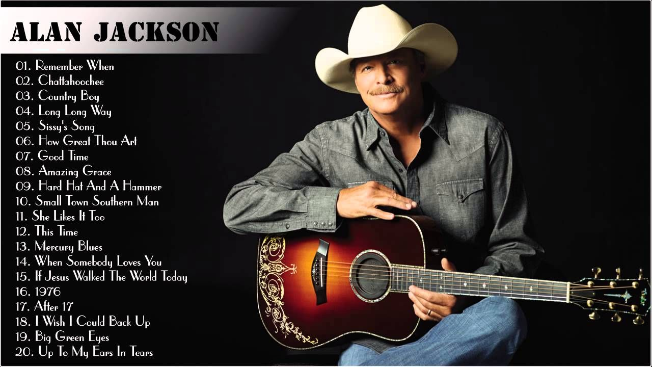 Best Songs Of Alan Jackson Alan Jackson's Greatest Hits