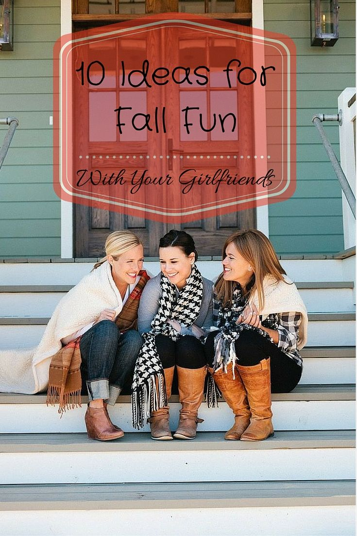 Cook, Wine and Thinker!: 10 Ideas for Fall Fun with your Girlfriends!