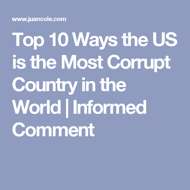 Top Ways The US Is The Most Corrupt Country In The World - Top 10 most poor countries