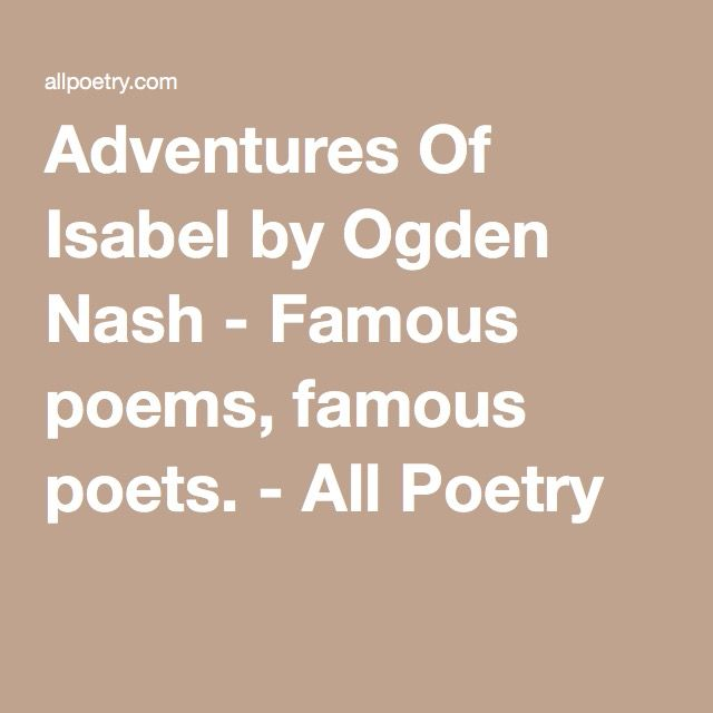 poems of ogden nash The most popular in the us are selected poetry of ogden nash: 650 rhymes, verses, lyrics, and poems, introduced my archibald macleish (available here.
