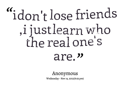 picture quotes about users quotes picture i don t lose friends