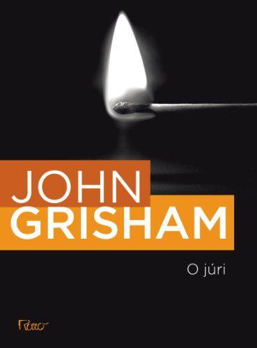 O JÚRI ~ John Grisham | Livros & Blog