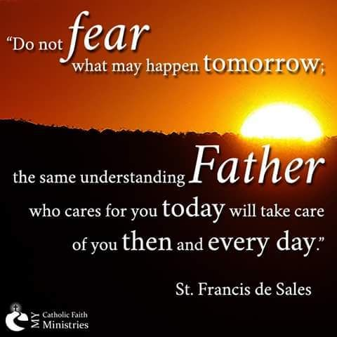 Do Not Fear What May Happen Tomorrow The Same Understanding