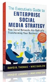 The Executive's Guide to Enterprise Social Media Strategy - David B. Thomas and Mike Barlow