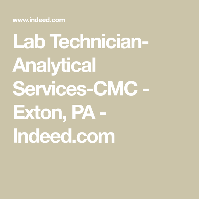 Lab Technician Analytical Services Cmc Exton Pa Indeed Com Lab Technician Technician Exton