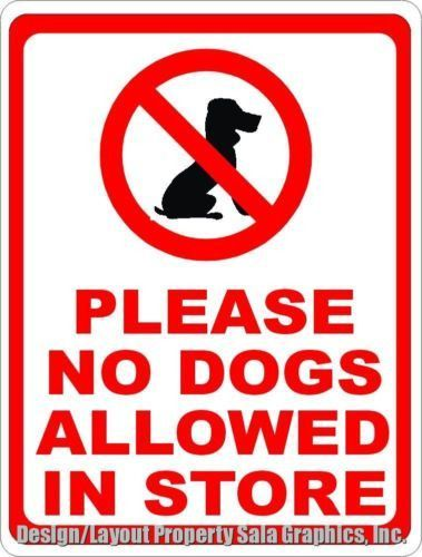 Please No Dogs Allowed In Store Sign Store Signs Dogs Signs
