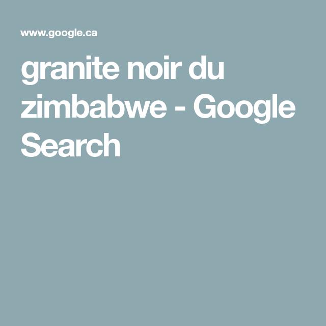 Granite Noir Du Zimbabwe Google Search Granite Google Search Noir