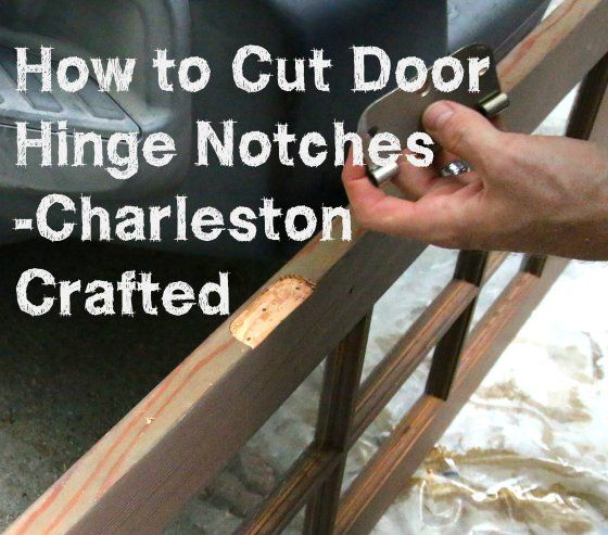 How to cut door hinge notches • Charleston Crafted