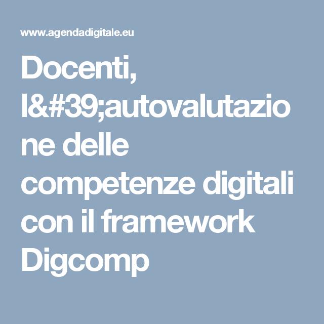 Docenti, l'autovalutazione delle competenze digitali con il framework Digcomp