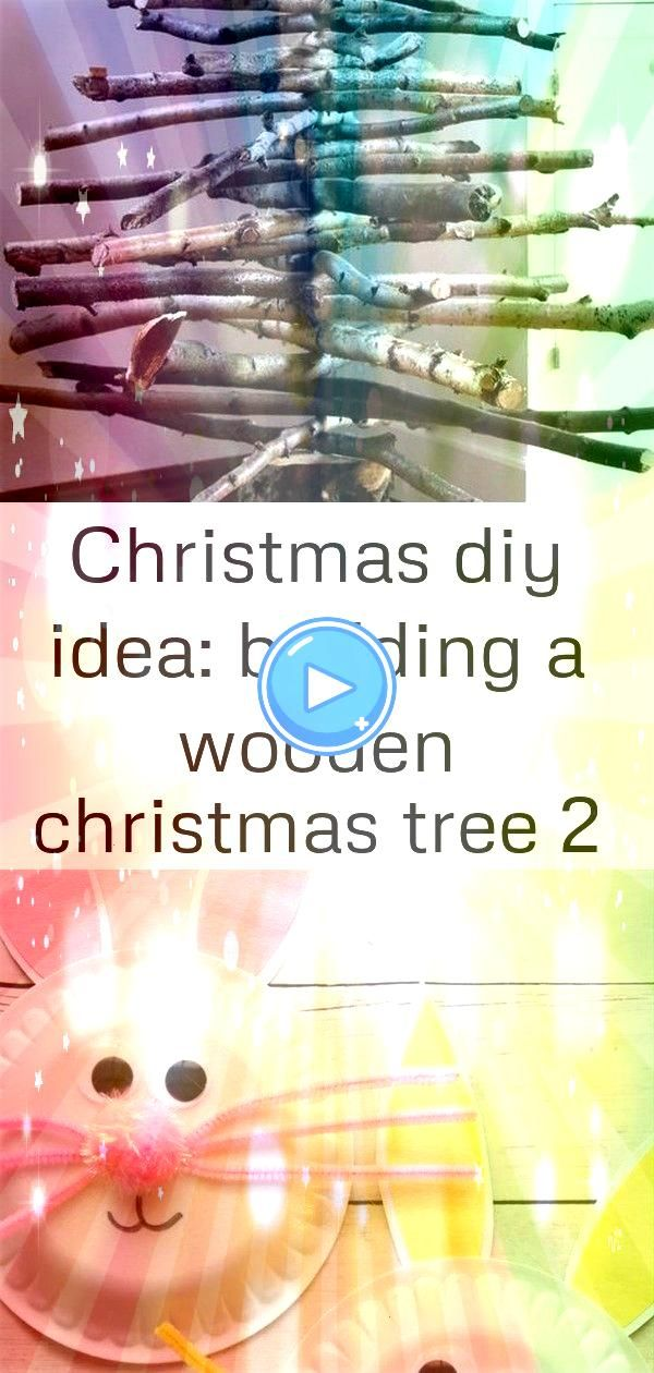 diy idea building a wooden christmas tree 2 Christmas DIY idea building a wooden Christmas tree BUNNY PAPER PLATES   such a cute Easter craft for kids Theres no such thin...
