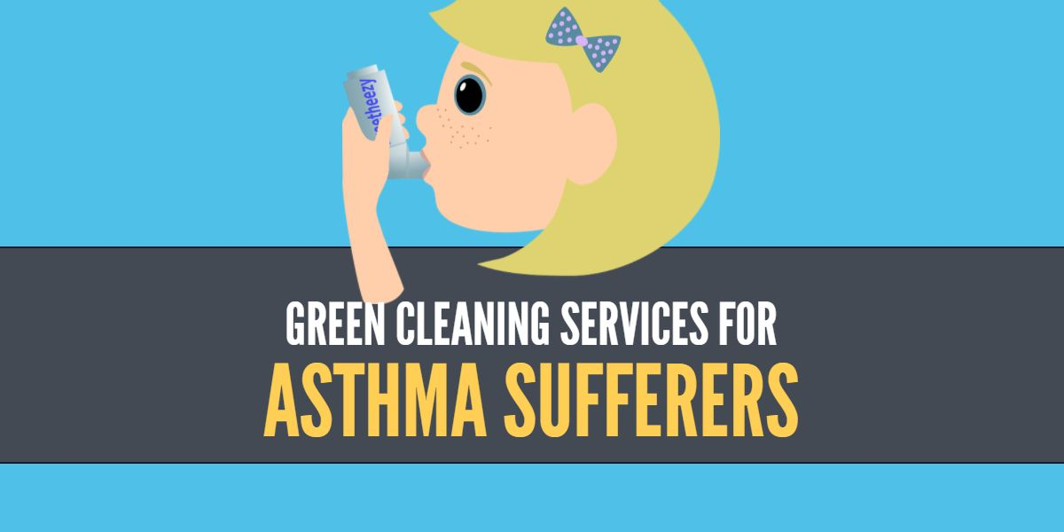 Green cleaning services for asthma sufferers bakersfield