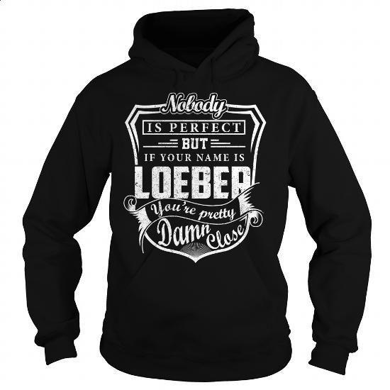 LOEBER Pretty - LOEBER Last Name, Surname T-Shirt - #gifts for guys #inexpensive gift. MORE INFO => https://www.sunfrog.com/Names/LOEBER-Pretty--LOEBER-Last-Name-Surname-T-Shirt-Black-Hoodie.html?id=60505