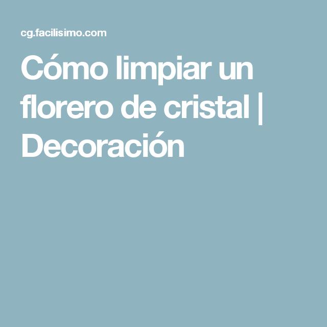 Cómo limpiar un florero de cristal | Decoración