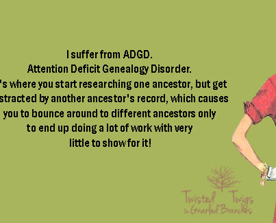 Genealogy.....oh so true. Happens all the time! Even for work when researching people, and get totally off on a tangent!