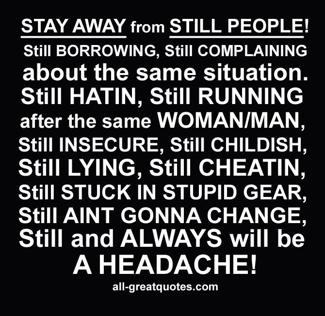 Stay Away From Still People Still Borrowing Quote Quotes