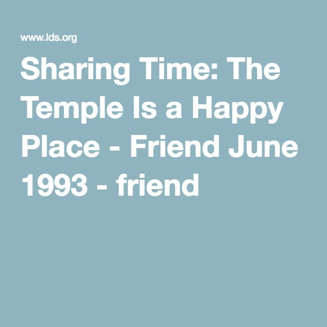 Sharing Time: The Temple Is a Happy Place - Friend June 1993 - friend