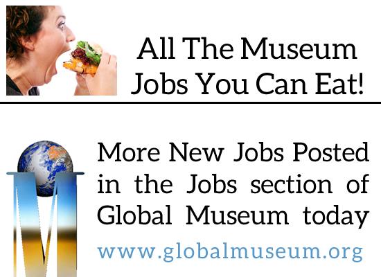New Jobs In Global Museum Http Www Globalmuseum Org Museum