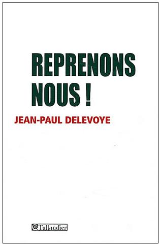 Reprenons-nous ! de Jean-Paul Delevoye, éditions Tallandier