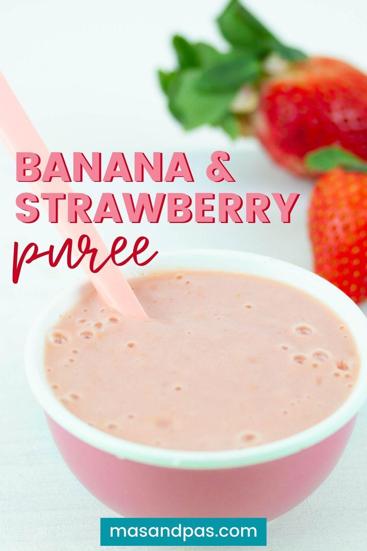 Banana and Strawberry Puree – Baby Weaning Recipes