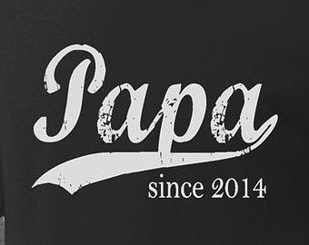 ccf5be73 father's day gift idea - papa since (any year) - personalized t shirt for  men - custom silkscreen - sm med lg xl xxl