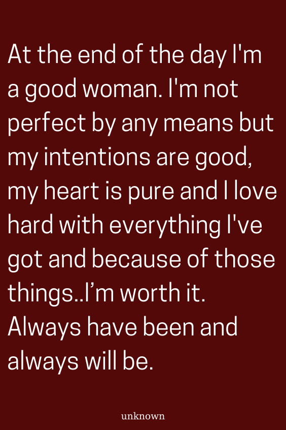 At The End Of The Day I M A Good Woman I M Not Perfect By Any Means But My Intentions Are Good My Heart Is Pu Wisdom Quotes Good Motivation Perfection Quotes