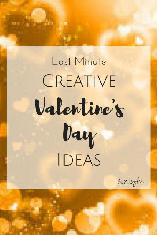 Need a last minute but CREATIVE Valentine's Day gift? You know that I can deliver on that for you! Also, a little ode to my Everyday Valentine @suzlyfe http://suzlyfe.com/last-minute-creative-valentines-day-gifts/
